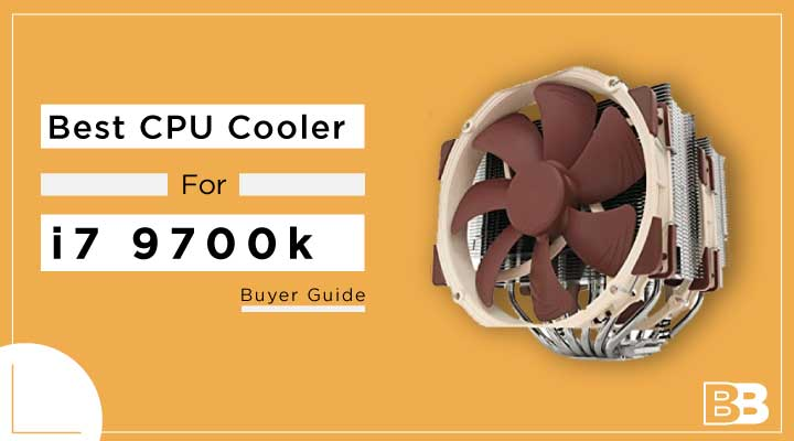 Best CPU Cooler for i7 9700k