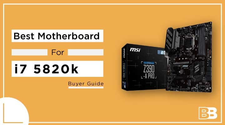 Best Motherboard For i7 5820k